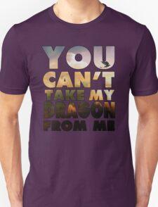 Can't Take My Dragon T-Shirt