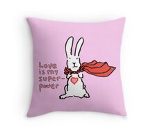 Love Is My Superpower Big Bunny version Throw Pillow