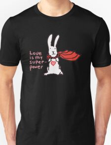Love Is My Superpower Big Bunny version Unisex T-Shirt