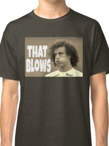 That Blows Classic T-Shirt