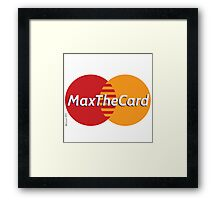 Mastercard Logo Spoof - Max The Card ! Framed Print