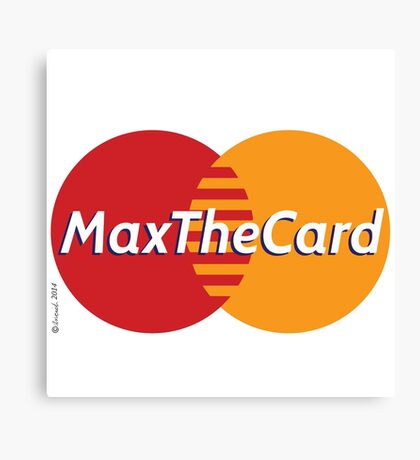 Mastercard Logo Spoof - Max The Card ! Canvas Print