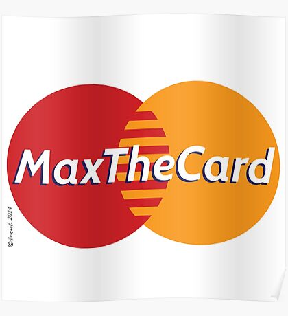 Mastercard Logo Spoof - Max The Card ! Poster