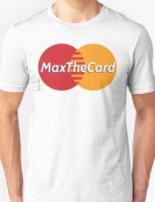 Mastercard Logo Spoof - Max The Card ! T-Shirt