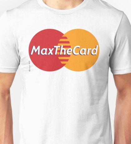 Mastercard Logo Spoof - Max The Card ! Unisex T-Shirt