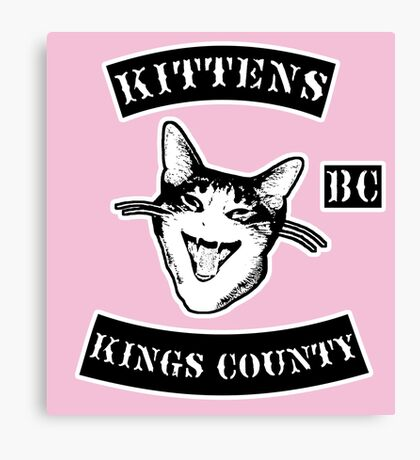 KINGS COUNTY KITTENS BITCH CLUB Canvas Print