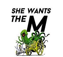 SHE WANTS THE M(ARA) Photographic Print
