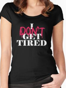 I dont get tired #idgt idgt Women's Fitted Scoop T-Shirt