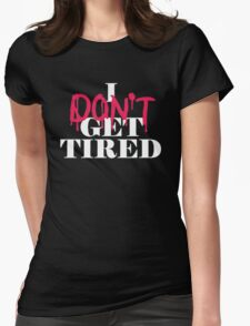 I dont get tired #idgt idgt Womens Fitted T-Shirt