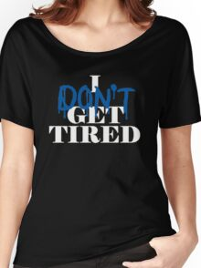 i don't get tired idgt #idgt Women's Relaxed Fit T-Shirt