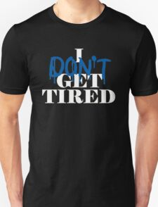 i don't get tired idgt #idgt Unisex T-Shirt