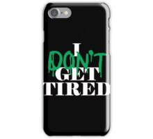 i dont get tired idgt #idgt  iPhone Case/Skin