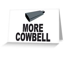 SNL More Cowbell Funny Geek Nerd Greeting Card
