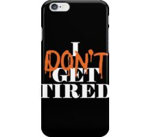 i dont get tired #idgt idgt iPhone Case/Skin