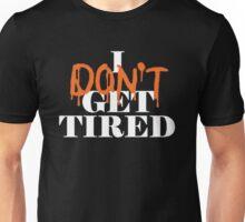 i dont get tired #idgt idgt Unisex T-Shirt