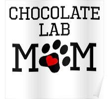 Chocolate Lab Mom Poster