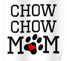 Chow Chow Mom Poster