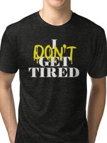 i dont get tired #idgt idgt Tri-blend T-Shirt