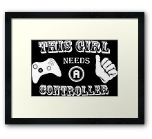 This Girl Needs A Controller Funny Geek Nerd Framed Print