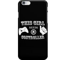 This Girl Needs A Controller Funny Geek Nerd iPhone Case/Skin