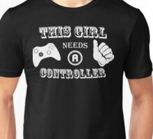 This Girl Needs A Controller Funny Geek Nerd Unisex T-Shirt