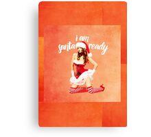 i am santa ready - naughty version Canvas Print