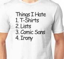 Things I Hate Unisex T-Shirt