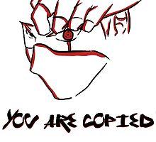 You Are Copied (Kakashi Sharingan) by Alessandro Bianco