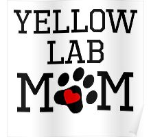 Yellow Lab Mom Poster