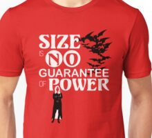 Size is No Guarantee of Power Unisex T-Shirt