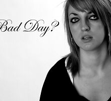 Bad Day? by loosielu9154