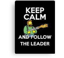 Keep Calm and follow the leader. Canvas Print