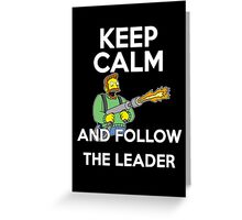 Keep Calm and follow the leader. Greeting Card