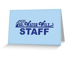 Water Wizz - STAFF Greeting Card