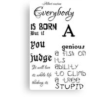 Everybody is born a genius quote Canvas Print