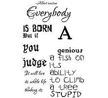 Everybody is born a genius quote Photographic Print