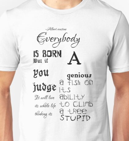 Everybody is born a genius quote Unisex T-Shirt