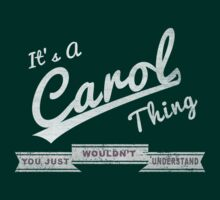 It's A Carol Thing.. You Wouldn't Understand! by incetelso