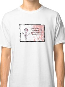 to mine own self betrayed Classic T-Shirt