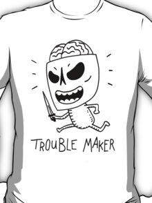 Trouble Maker Skeleton with knife T-Shirt