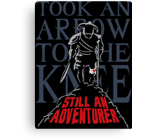 Took An Arrow To The Knee Still An Adventurer Canvas Print