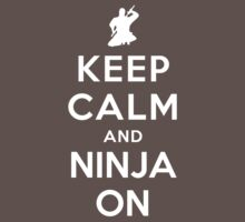 Keep Calm and Ninja On Kids Clothes