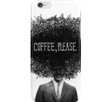 Coffee, Please iPhone Case/Skin