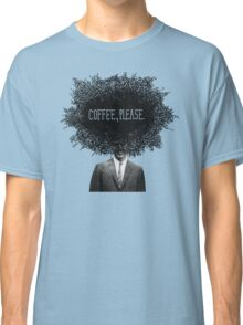 Coffee, Please Classic T-Shirt