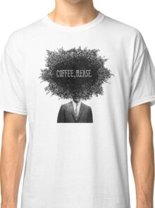 Coffee, Please Classic T-Shirt