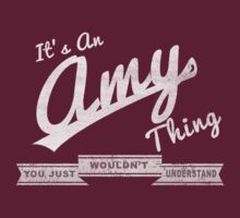 It's An Amy Thing.. You Wouldn't Understand! by incetelso