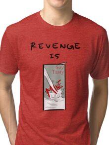 Revenge Is Mine Tri-blend T-Shirt