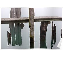 Old dock and Old Pilings in Fog Poster