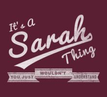 It's A Sarah Thing.. You Wouldn't Understand! by incetelso