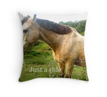 Just a Ride Throw Pillow